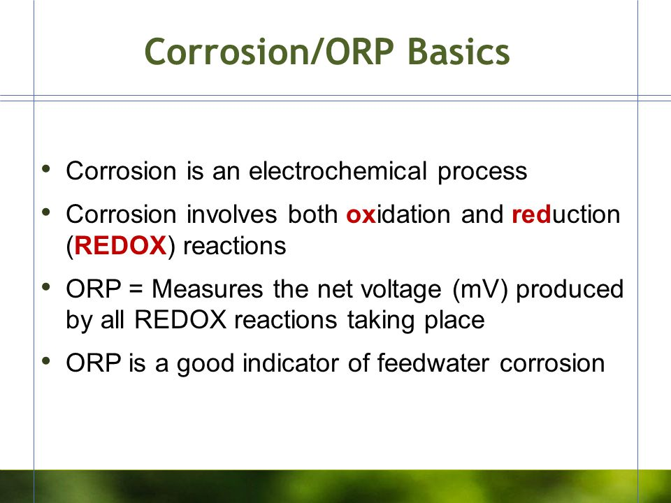 Corrosion/ORP Basics Corrosion is an electrochemical process