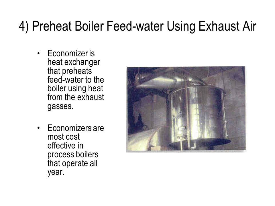 4) Preheat Boiler Feed-water Using Exhaust Air