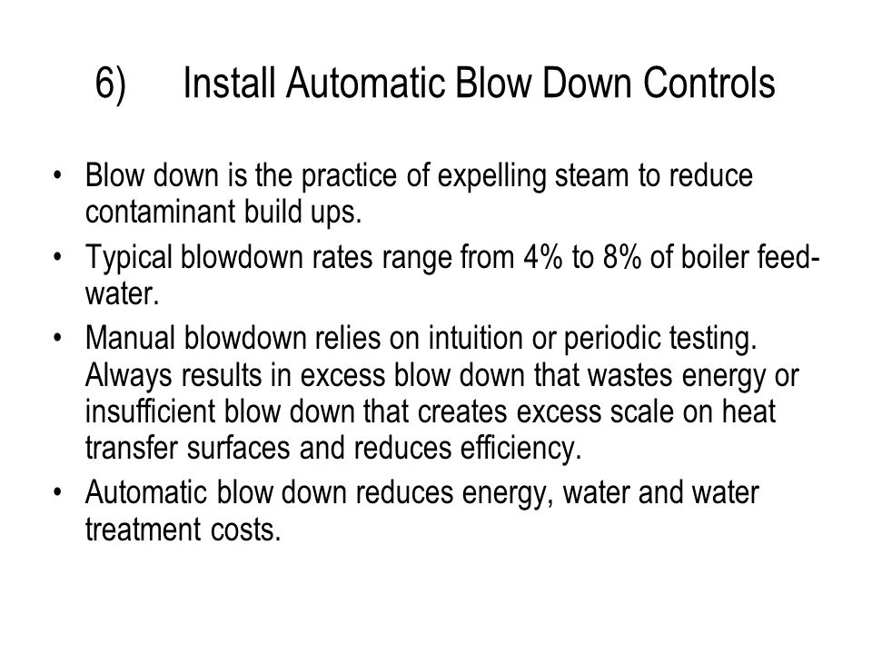 6) Install Automatic Blow Down Controls