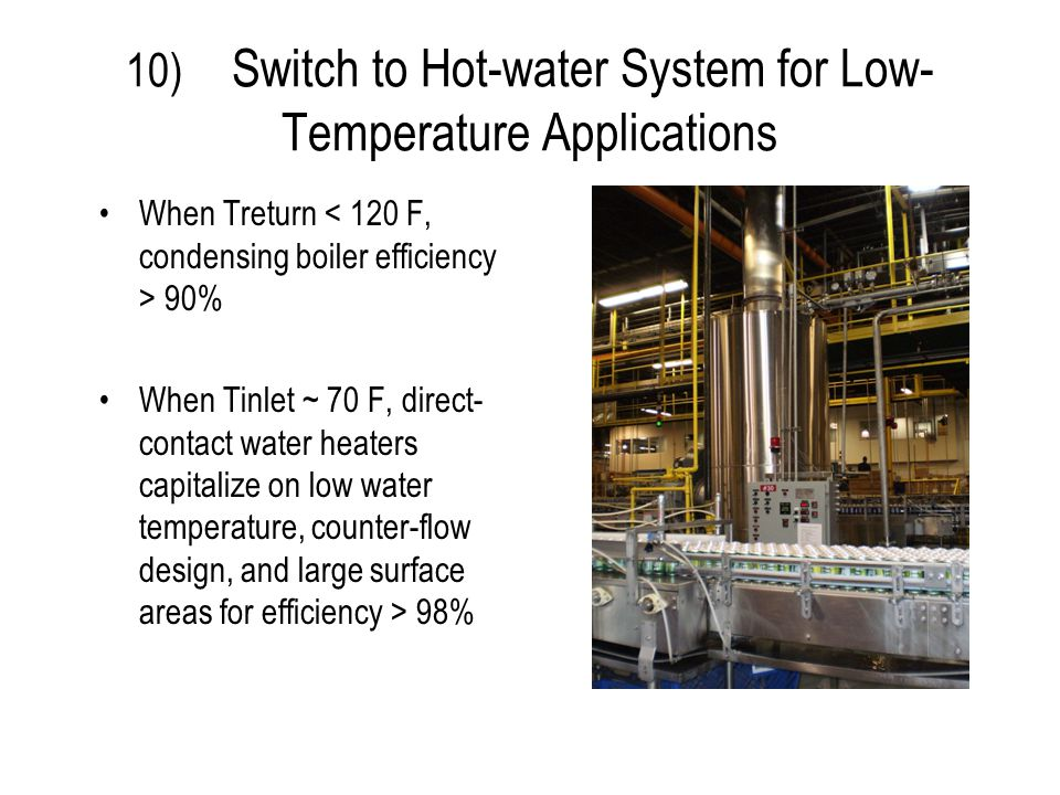 10) Switch to Hot-water System for Low-Temperature Applications