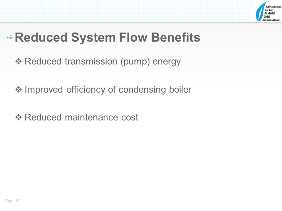 Reduced System Flow Benefits