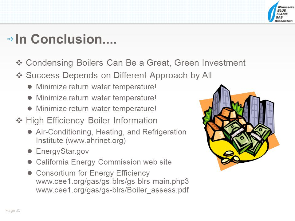 In Conclusion.... Condensing Boilers Can Be a Great, Green Investment