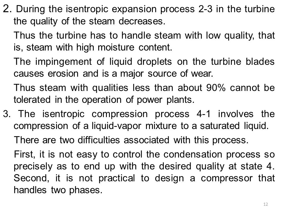 2. During the isentropic expansion process 2-3 in the turbine the quality of the steam decreases.