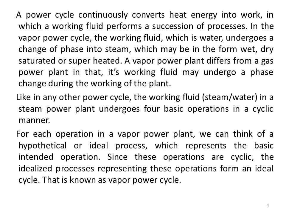 A power cycle continuously converts heat energy into work, in which a working fluid performs a succession of processes.