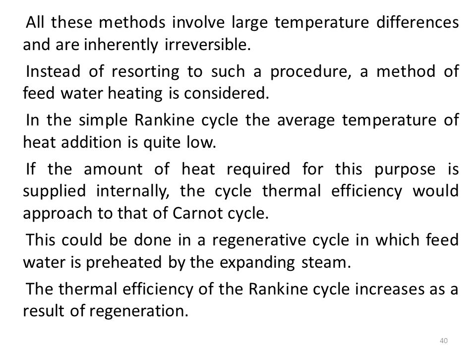 All these methods involve large temperature differences and are inherently irreversible.