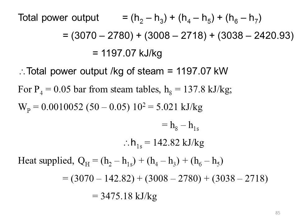 Total power output = (h2 – h3) + (h4 – h5) + (h6 – h7)