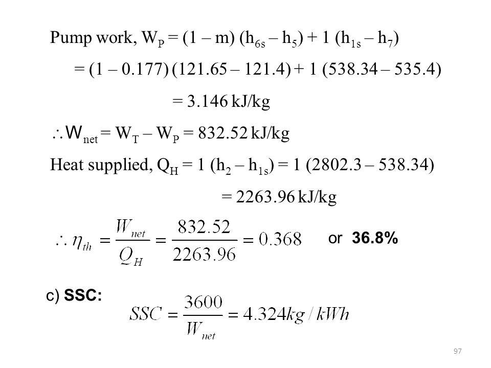 Pump work, WP = (1 – m) (h6s – h5) + 1 (h1s – h7)