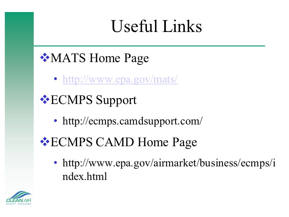Useful Links MATS Home Page ECMPS Support ECMPS CAMD Home Page