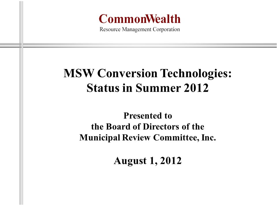 MSW Conversion Technologies: Status in Summer 2012