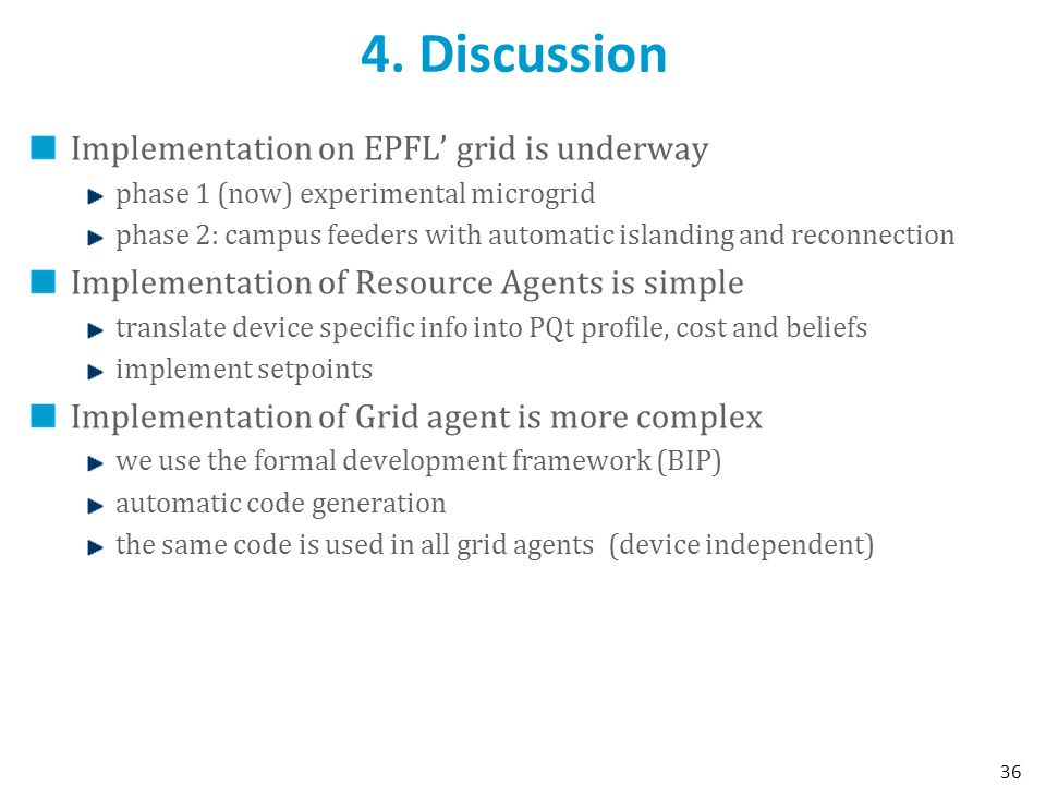 4. Discussion Implementation on EPFL' grid is underway