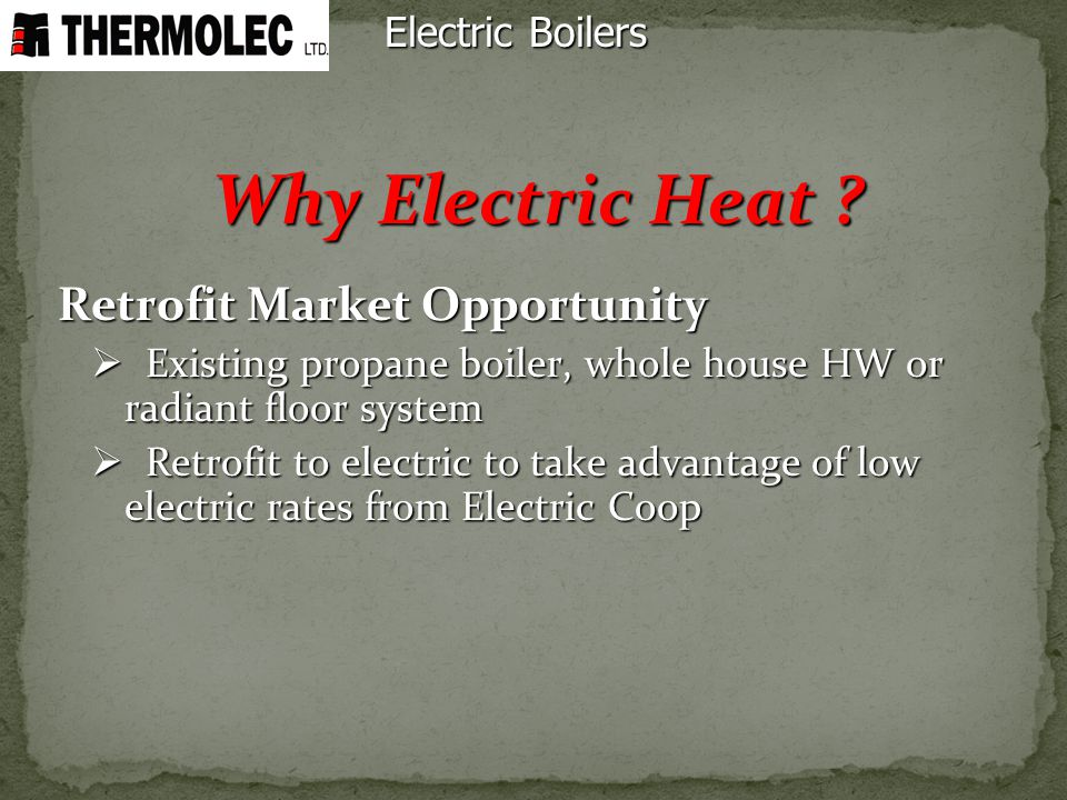 Why Electric Heat Electric Boilers Retrofit Market Opportunity