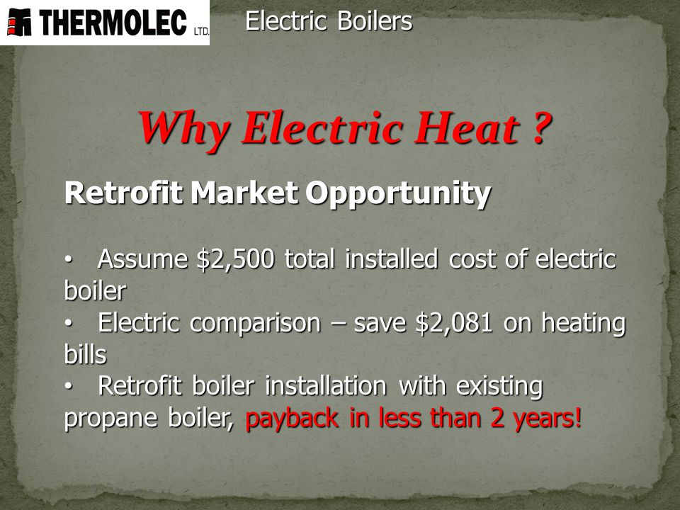 Why Electric Heat Retrofit Market Opportunity Electric Boilers