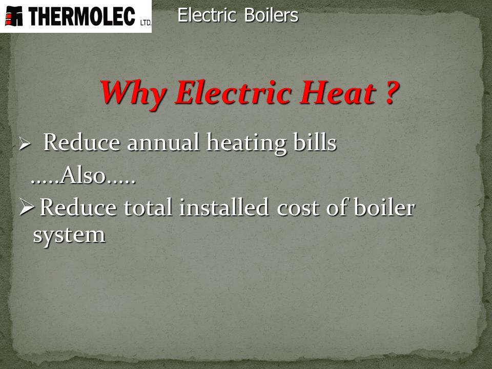 Why Electric Heat …..Also…..