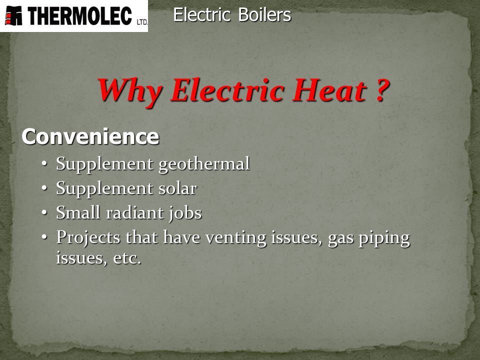 Why Electric Heat Electric Boilers Convenience Supplement geothermal