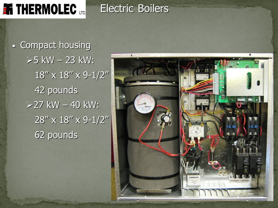 Electric Boilers 5 kW – 23 kW: 18 x 18 x 9-1/2 42 pounds