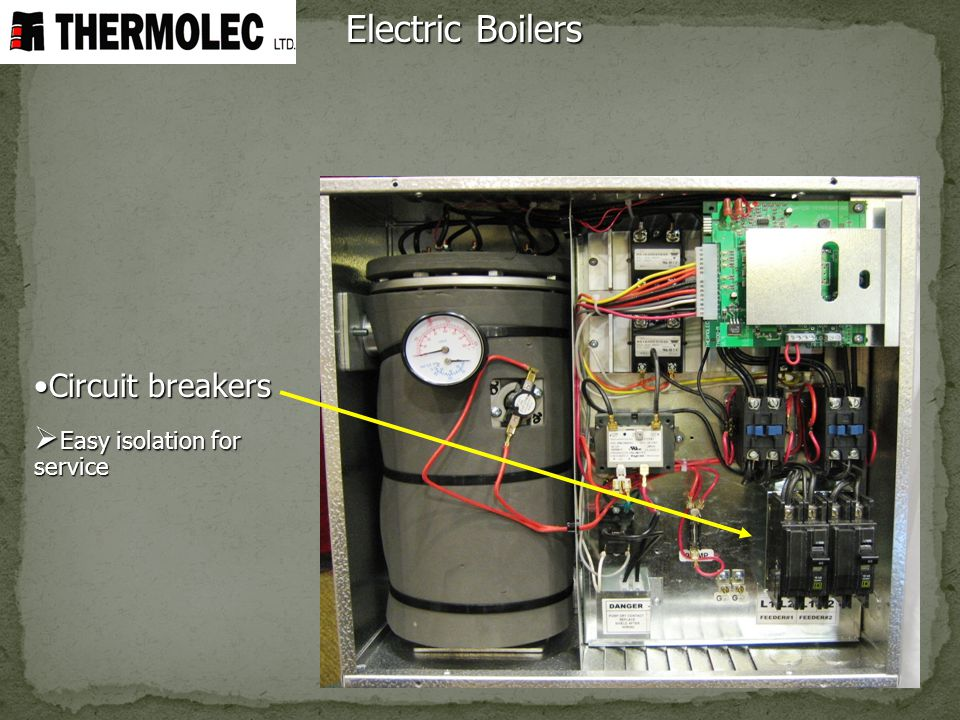 Electric Boilers Circuit breakers Easy isolation for service