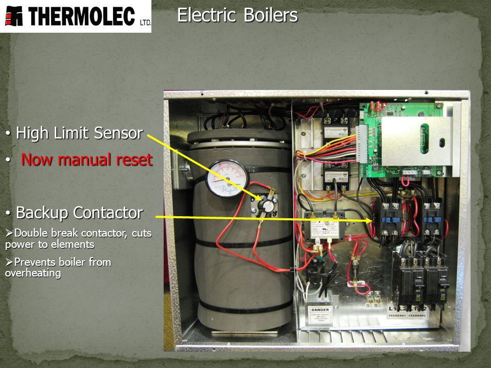 Electric Boilers High Limit Sensor Now manual reset Backup Contactor