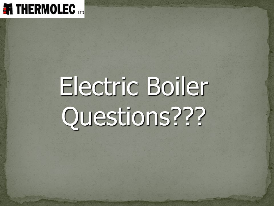 Electric Boiler Questions