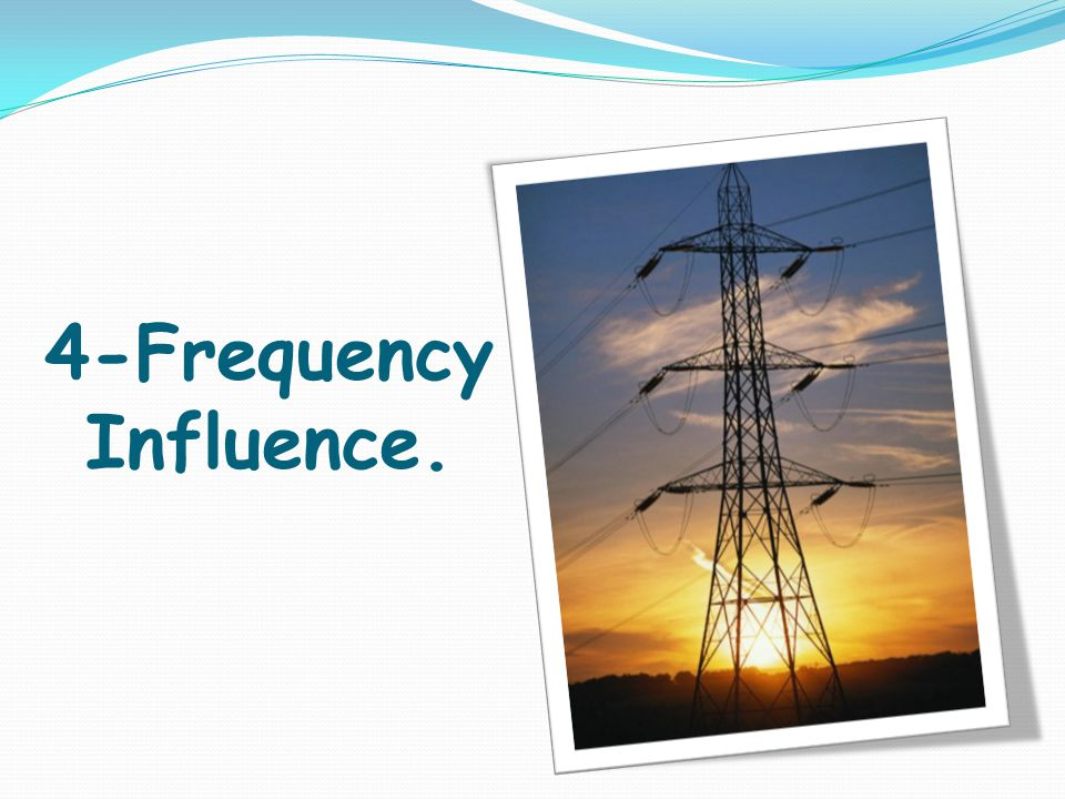 4-Frequency Influence.