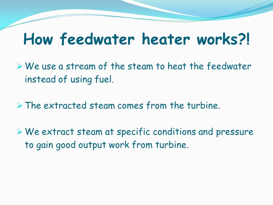 How feedwater heater works !