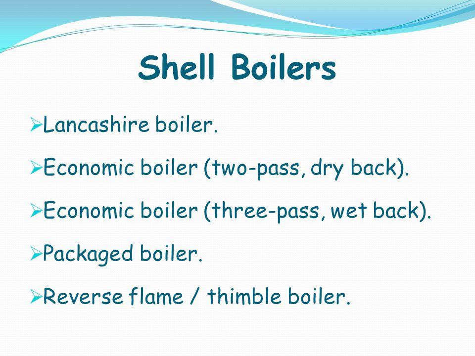 Shell Boilers Lancashire boiler. Economic boiler (two-pass, dry back).