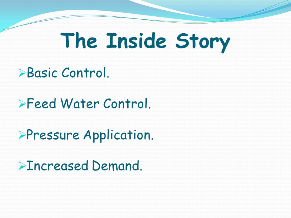 The Inside Story Basic Control. Feed Water Control.