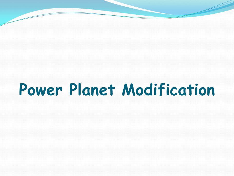 Power Planet Modification