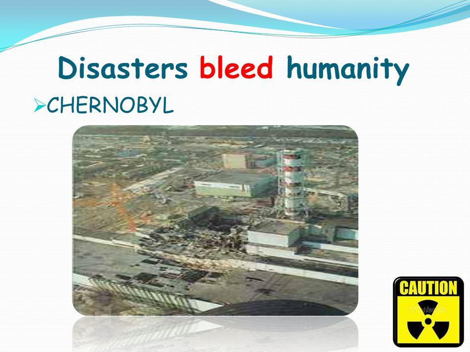 Disasters bleed humanity