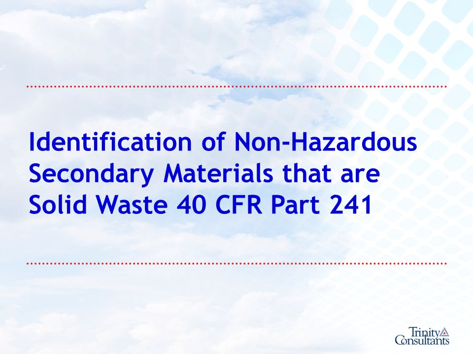 Identification of Non-Hazardous Secondary Materials that are Solid Waste 40 CFR Part 241