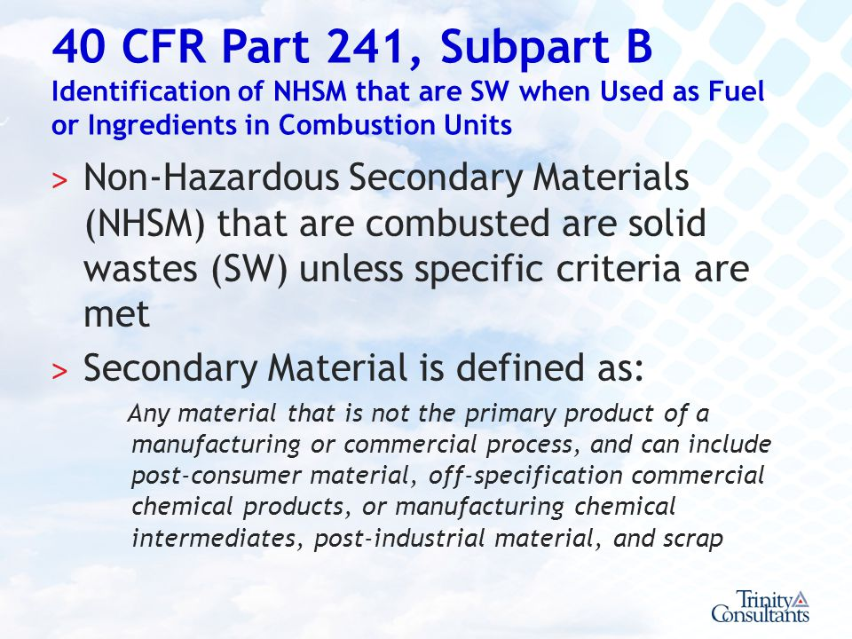 40 CFR Part 241, Subpart B Identification of NHSM that are SW when Used as Fuel or Ingredients in Combustion Units