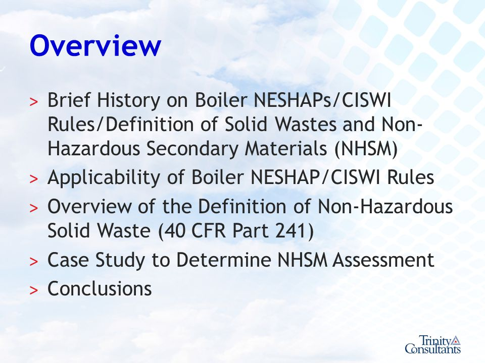Overview Brief History on Boiler NESHAPs/CISWI Rules/Definition of Solid Wastes and Non-Hazardous Secondary Materials (NHSM)