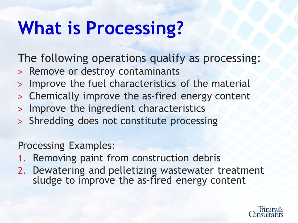 What is Processing The following operations qualify as processing: