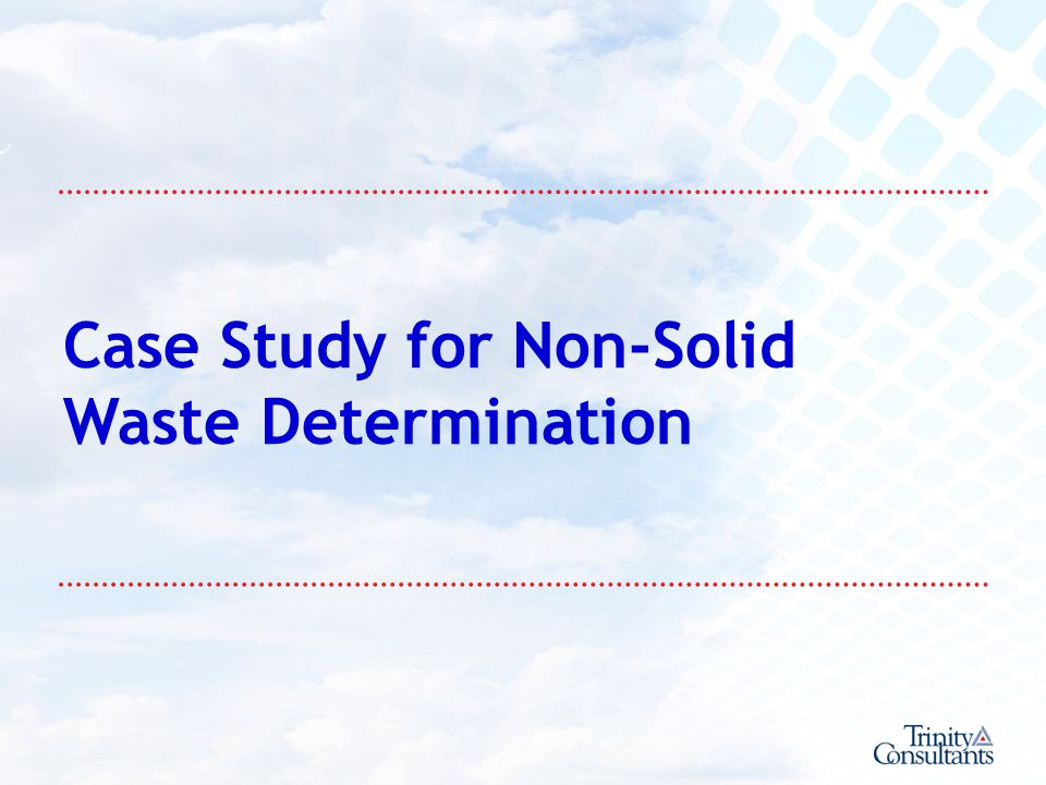 Case Study for Non-Solid Waste Determination