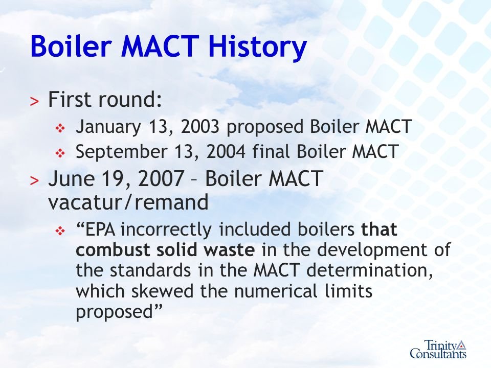 Boiler MACT History First round: