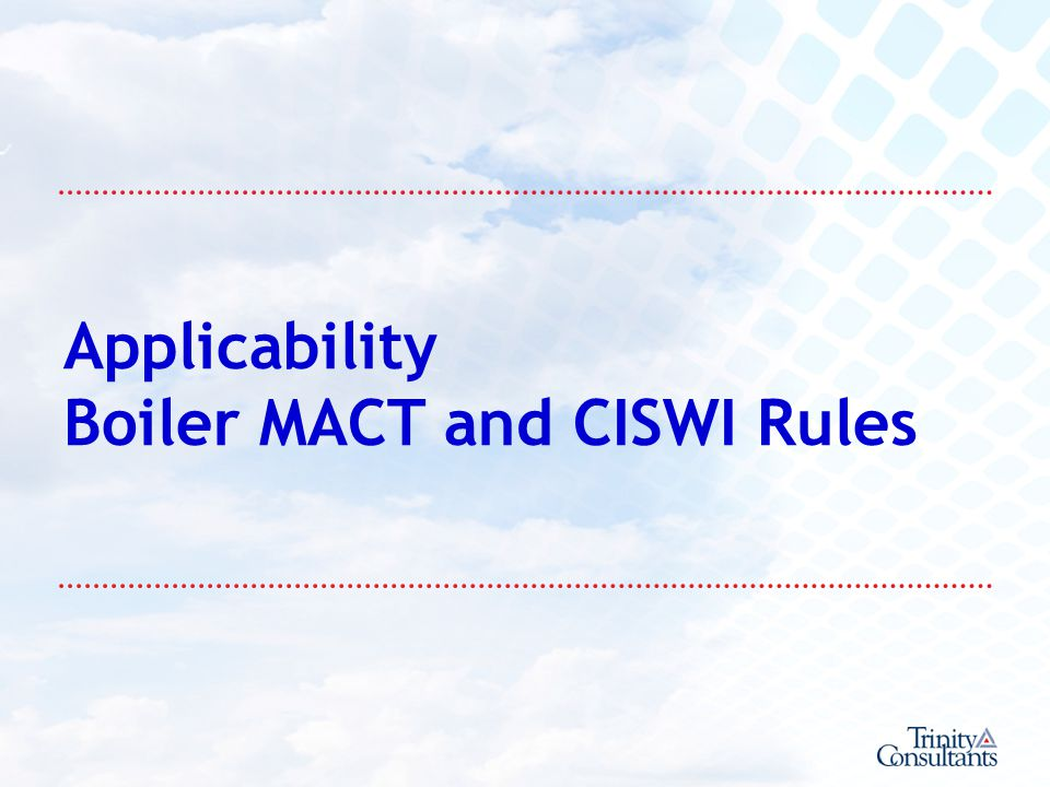 Applicability Boiler MACT and CISWI Rules