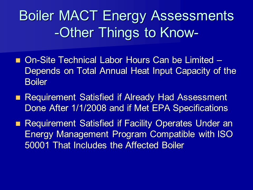Boiler MACT Energy Assessments -Other Things to Know-