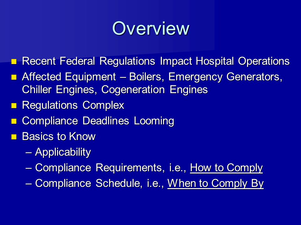 Overview Recent Federal Regulations Impact Hospital Operations