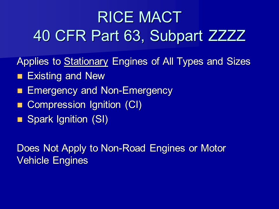 RICE MACT 40 CFR Part 63, Subpart ZZZZ