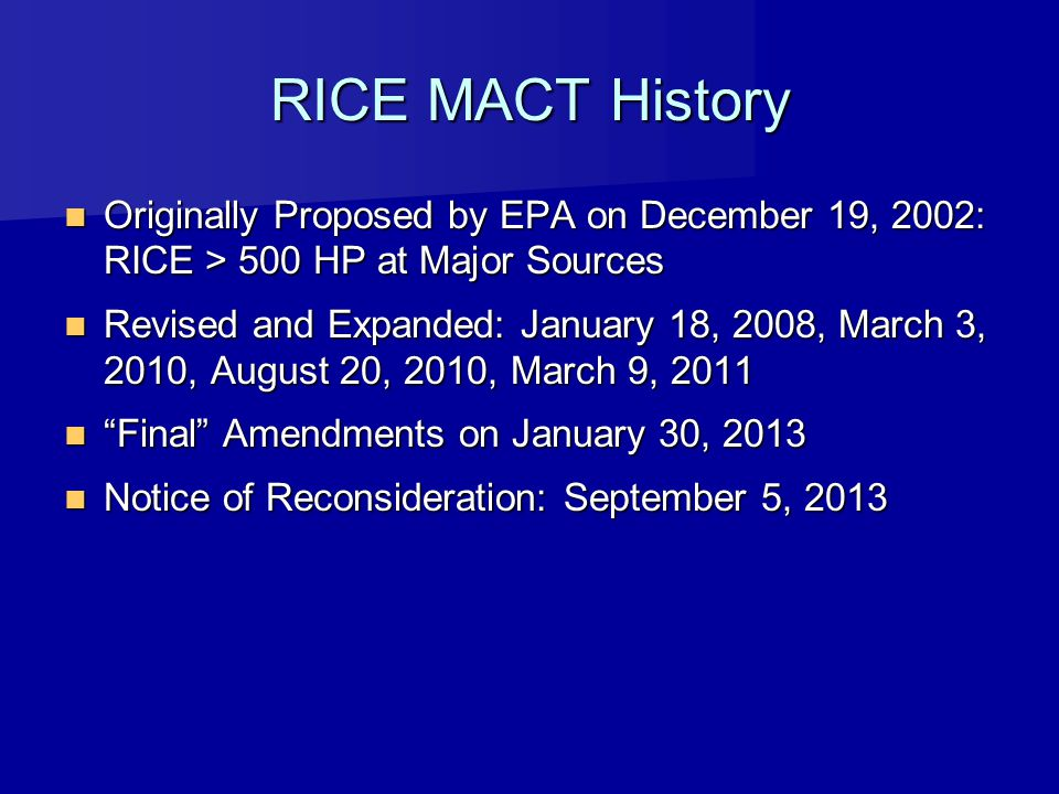 RICE MACT History Originally Proposed by EPA on December 19, 2002: RICE > 500 HP at Major Sources.
