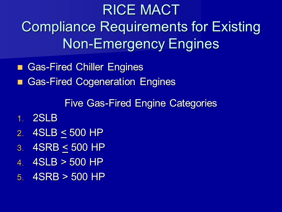 RICE MACT Compliance Requirements for Existing Non-Emergency Engines