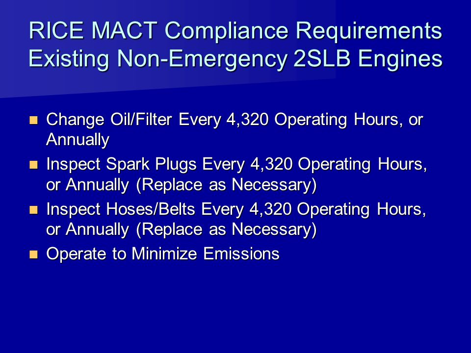 RICE MACT Compliance Requirements Existing Non-Emergency 2SLB Engines
