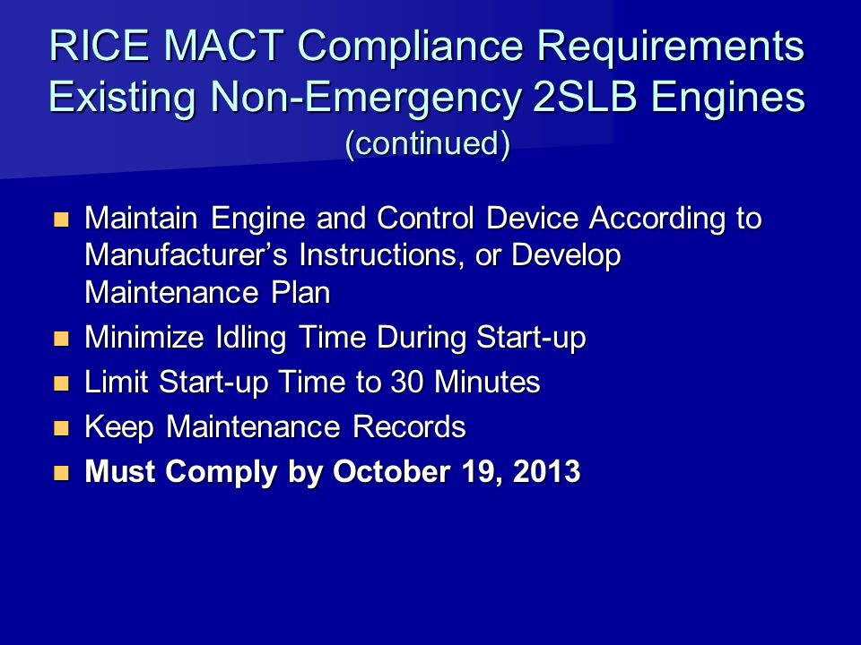 RICE MACT Compliance Requirements Existing Non-Emergency 2SLB Engines (continued)