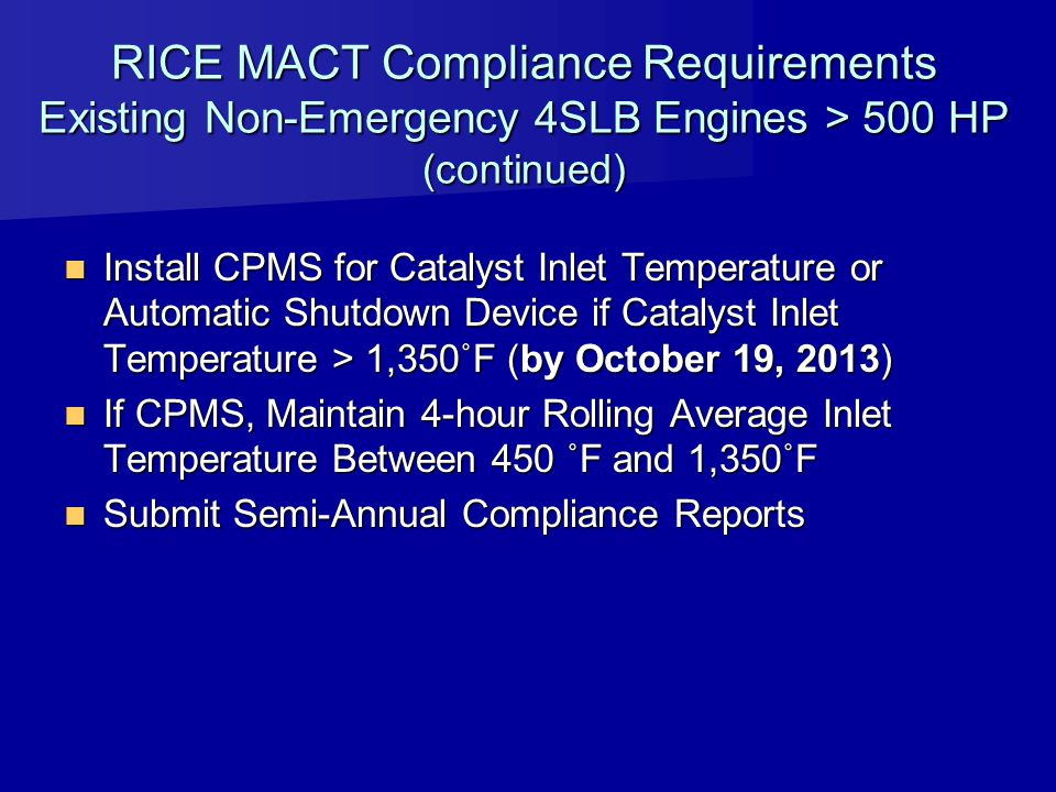 RICE MACT Compliance Requirements Existing Non-Emergency 4SLB Engines > 500 HP (continued)