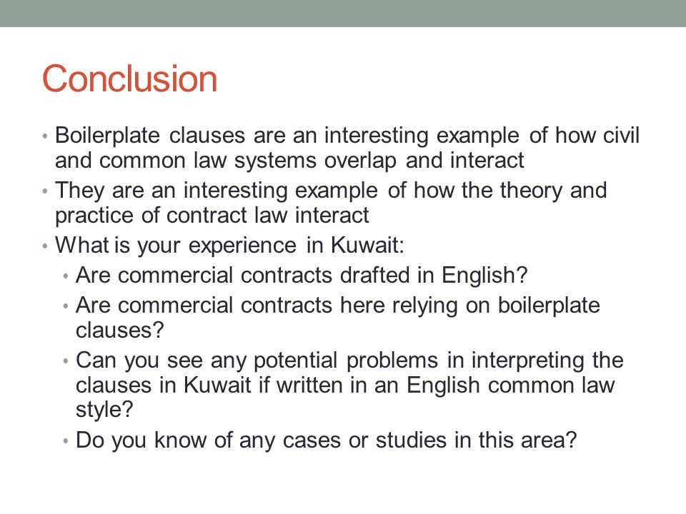 Conclusion Boilerplate clauses are an interesting example of how civil and common law systems overlap and interact.