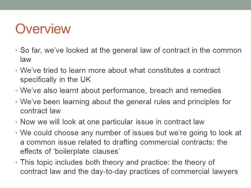 Overview So far, we've looked at the general law of contract in the common law.