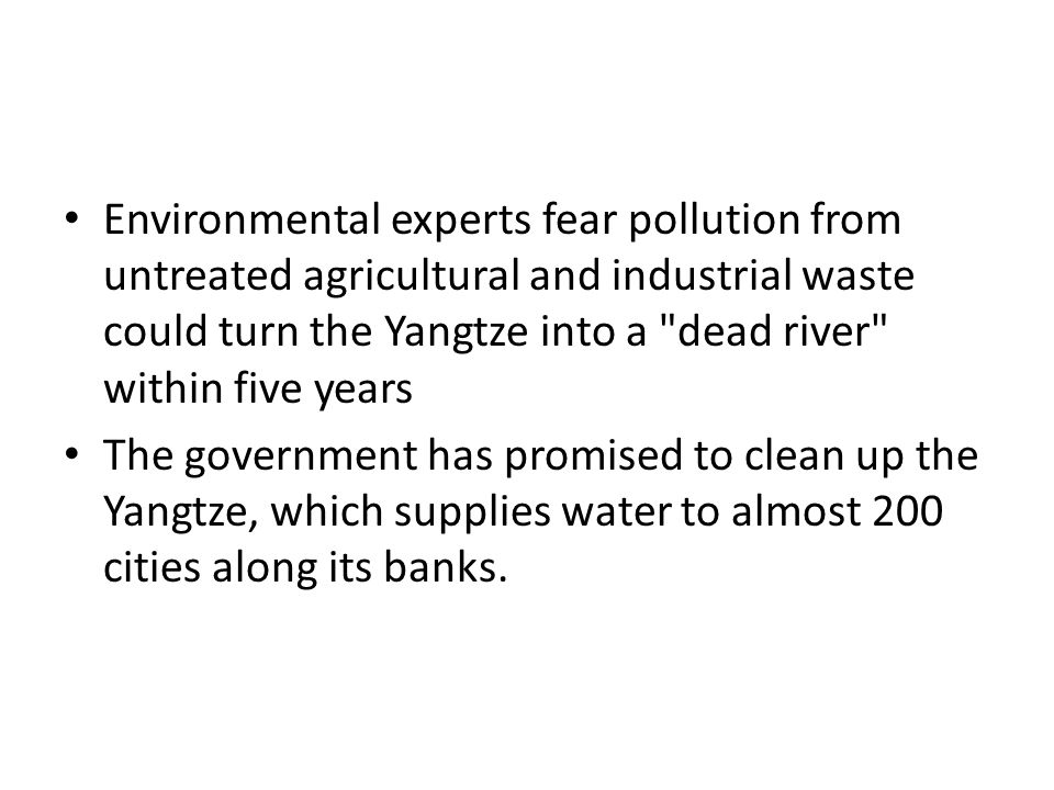 Environmental experts fear pollution from untreated agricultural and industrial waste could turn the Yangtze into a dead river within five years