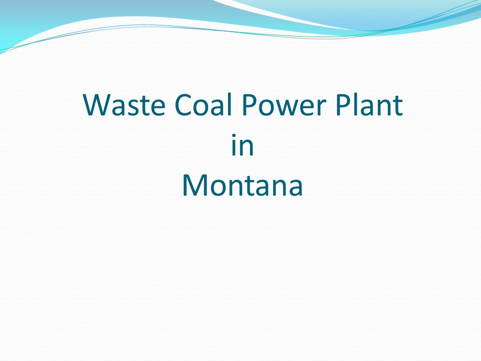 Waste Coal Power Plant in Montana