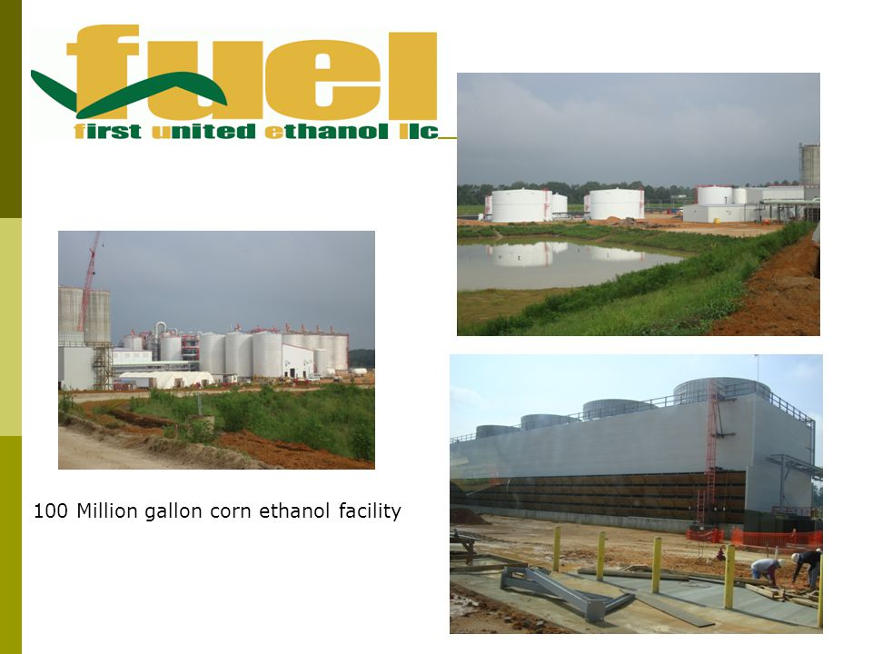FIRST UNITED ETHANOL 100 Million gallon corn ethanol facility