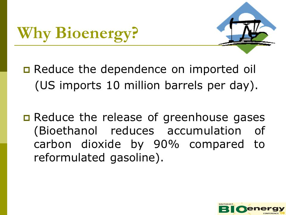 Why Bioenergy Reduce the dependence on imported oil