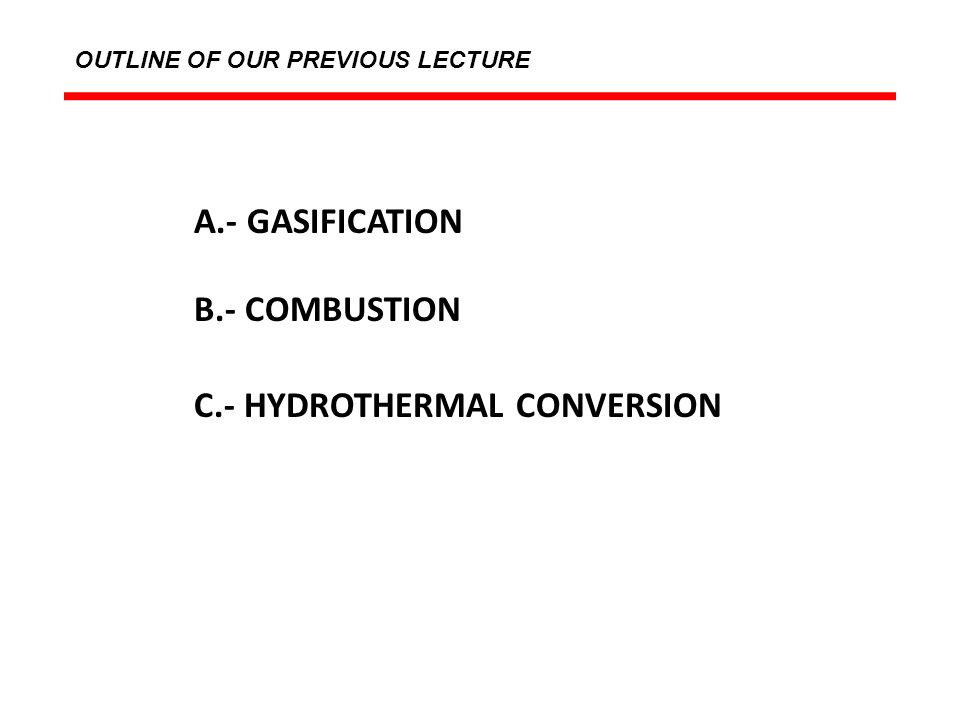 C.- HYDROTHERMAL CONVERSION